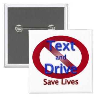 Save Lives Don't Text and Drive 2 Inch Square Button