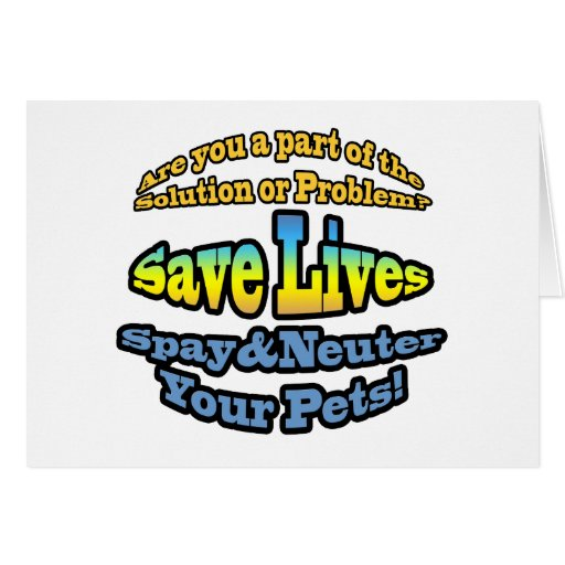Save Lives Spay & Neuter Your Pets! Cards