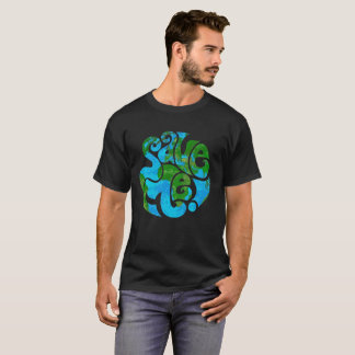 Save Me the Planet Earth T-Shirt