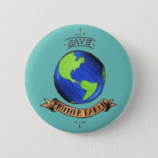 Save Mother Earth 2 Inch Round Button