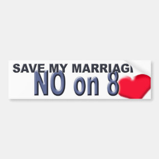 Save My Marriage!!! No on 8 Bumper Sticker