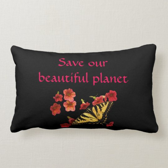 Save Our Beautiful Planet Butterfly Flowers Pillow