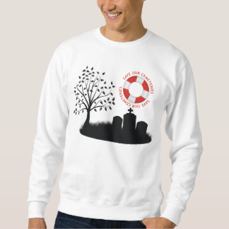 Save Our Cemeteries Sweatshirt