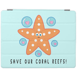 Save our Coral Reefs with Starfish iPad Cover