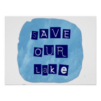 Save Our Lake in Blue Inverted Block letters Print