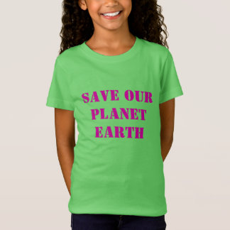 Save Our Planet Earth T-Shirt