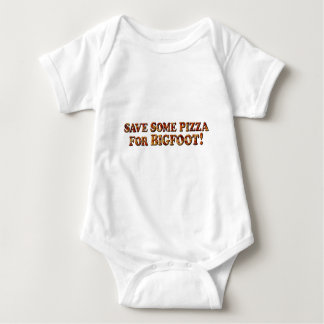 Save Pizza for BIGFOOT - Clothes ONLY Baby Bodysuit