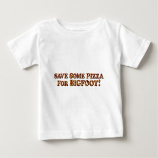 Save Pizza for BIGFOOT - Clothes ONLY Baby T-Shirt