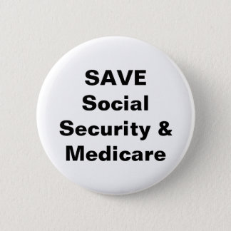 Save Social Security & Madicare 2 Inch Round Button