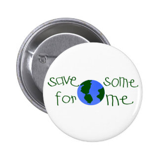 Save some Earth for me Pinback Button