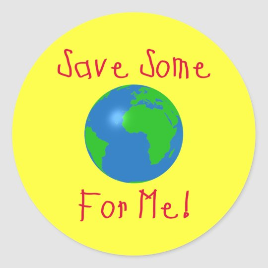 Save Some For Me Classic Round Sticker
