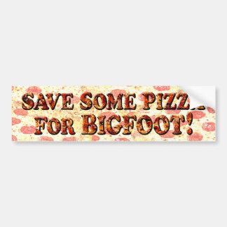 SAVE SOME PIZZA for BIGFOOT - BUMPER Bumper Sticker