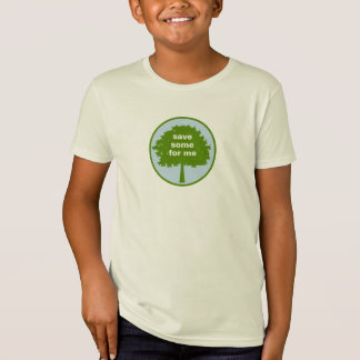 Save Some Trees For Me T-Shirt