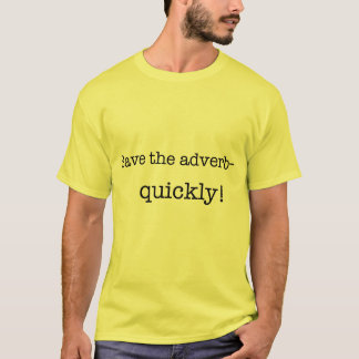 Save the adverb, quickly! t-shirt