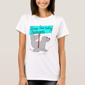 Save the Baby Humans Women's Shirt