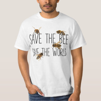 Save the Bee! Save the World! Live Design T-Shirt