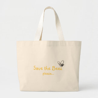 Save the Beez pleaze...Bag - Customized Large Tote Bag