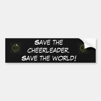 Save the cheerleader. bumper sticker
