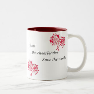 Save, the cheerleader, Save... Two-Tone Coffee Mug