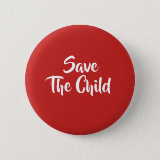 Save The Child 2 Inch Round Button