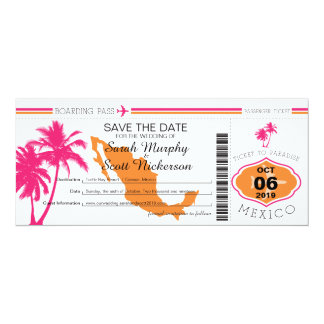 """Save the Date Boarding Pass to Mexico 4"""" X 9.25"""" Invitation Card"""