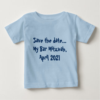 Save the date... My Bar Mitzvah, April 2021 Baby T-Shirt