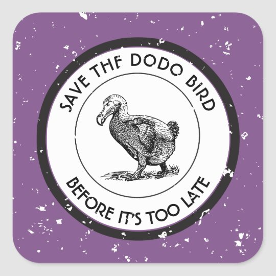 SAVE THE DODO BIRD SQUARE STICKER