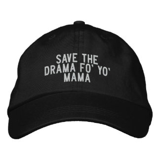 save the drama fo' yo' mama embroidered baseball caps