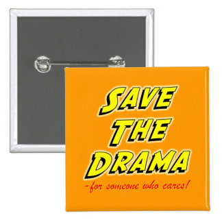 Save the Drama Snappy Saying 2 Inch Square Button