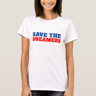 Save The Dreamers Current Events T-Shirt