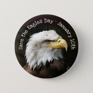 Save the Eagles Day January 10th Holiday Button