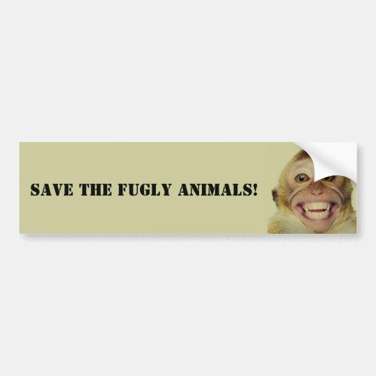 Save the Fugly Animals Bumper Sticker