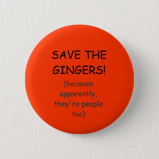 SAVE THE GINGERS! 2 INCH ROUND BUTTON