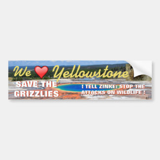 SAVE THE GRIZZLIES IN YELLOWSTONE NATIONAL PARK- BUMPER STICKER