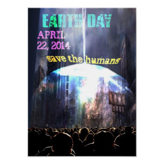 Save the humans Earth day Poster