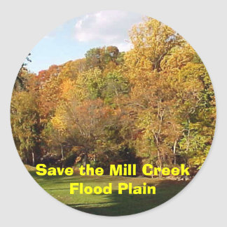 Save the Mill Creek Flood Plain Fall Classic Round Sticker