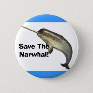 Save The Narwhal! 2 Inch Round Button