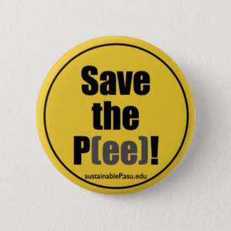 Save the P(ee)! (button) 2 Inch Round Button