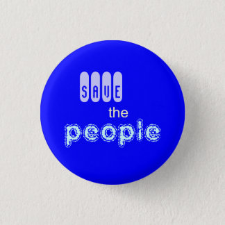 save the people 1 inch round button