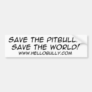 SAVE THE PITBULL... SAVE THE WORLD! BUMPER STICKER