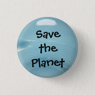 Save the Planet 1 Inch Round Button