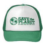 save the planet - it's the only one with beer trucker hats