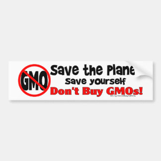 Save the PLanet, Save Yourself: Don't Buy GMOs! Bumper Sticker