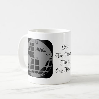"""Save The Planet, This Is Our Home"" Mug"