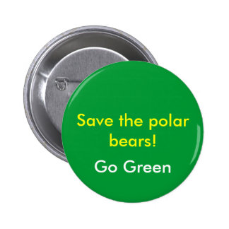 Save the polar bears!, Go Green 2 Inch Round Button