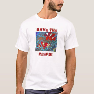 SAVE THE REEFS! T-Shirt