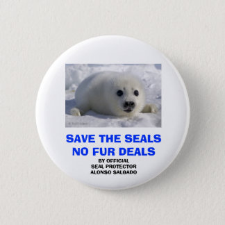 SAVE THE SEALS NO FUR DEALS 2 INCH ROUND BUTTON