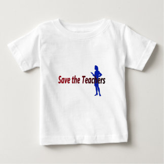 Save the Teachers (female) Baby T-Shirt