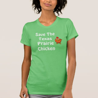 Save The Texas Prairie Chicken T-Shirt