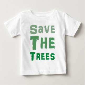 Save The Trees Baby T-Shirt